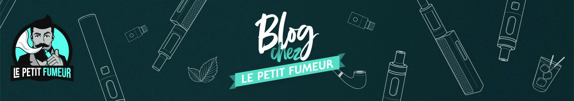 LePetitFumeur Blog - LPF Cigarette Electronique
